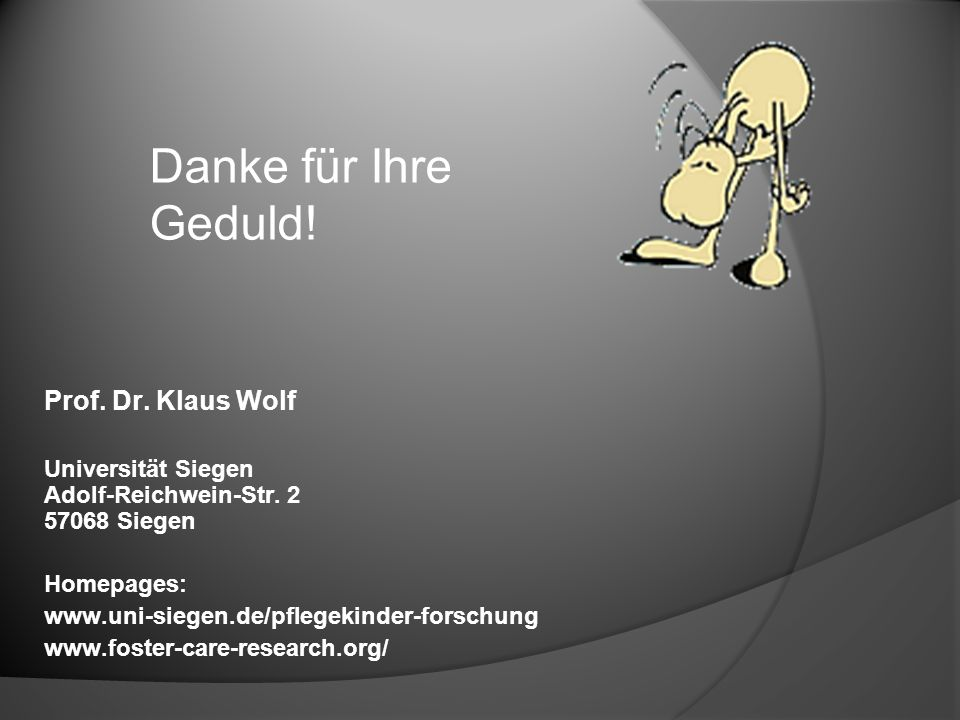 Danke für Ihre Geduld! Prof. Dr. Klaus Wolf