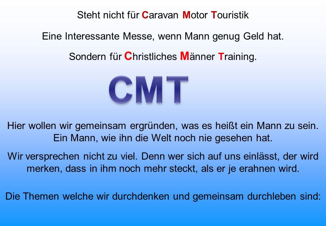 C M T Steht nicht für Caravan Motor Touristik