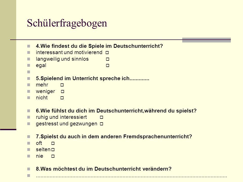 Schülerfragebogen 4.Wie findest du die Spiele im Deutschunterricht