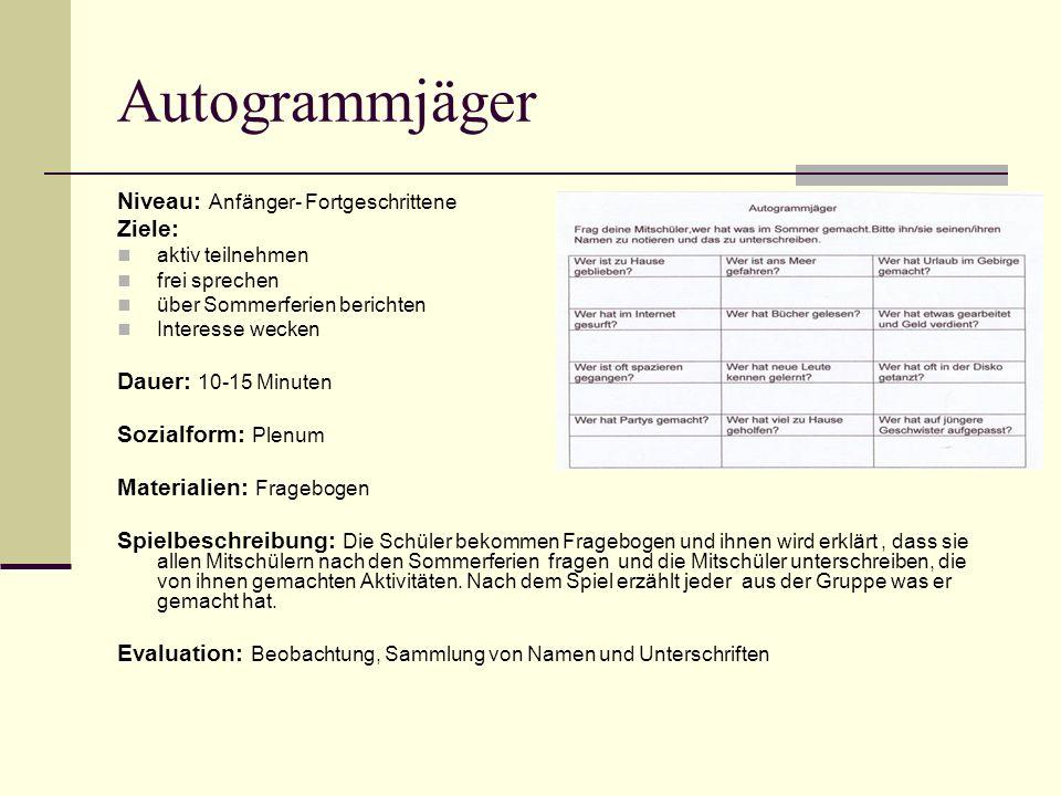 Autogrammjäger Niveau: Anfänger- Fortgeschrittene Ziele: