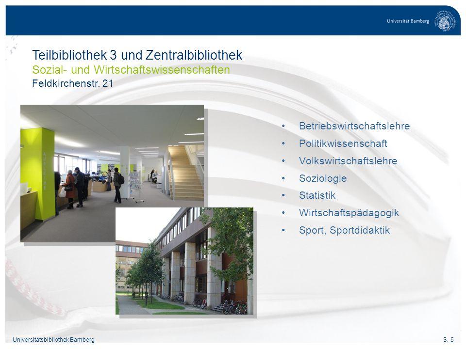 Teilbibliothek 3 und Zentralbibliothek Sozial- und Wirtschaftswissenschaften Feldkirchenstr. 21