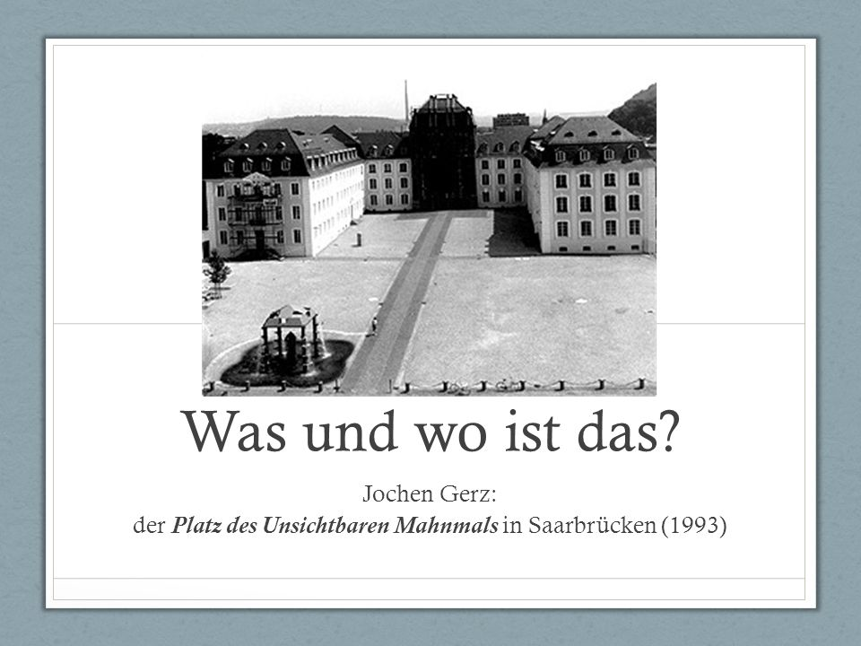 Jochen Gerz: der Platz des Unsichtbaren Mahnmals in Saarbrücken (1993)