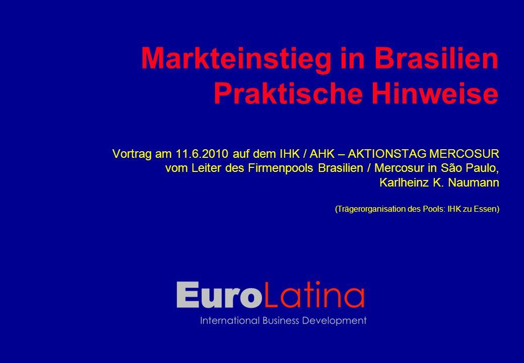Markteinstieg in Brasilien Praktische Hinweise Vortrag am 11. 6