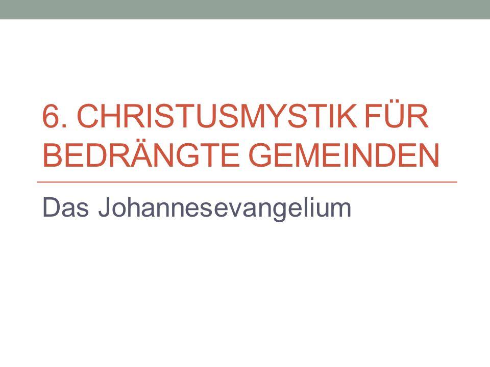 6. Christusmystik für bedrängte gemeinden