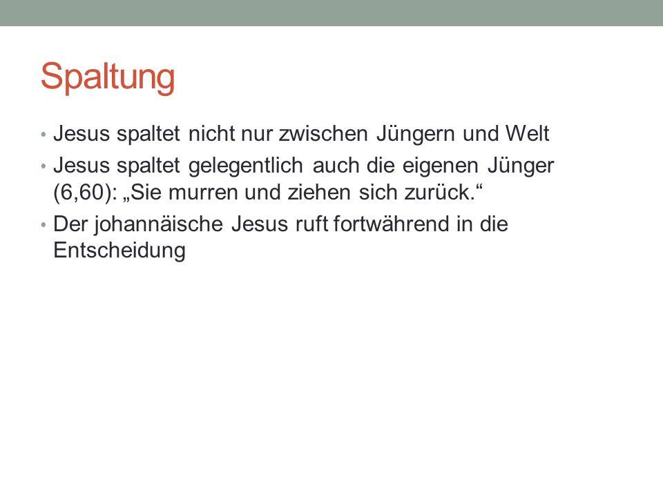 Spaltung Jesus spaltet nicht nur zwischen Jüngern und Welt