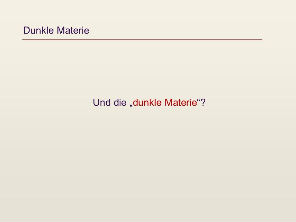 """Und die """"dunkle Materie"""