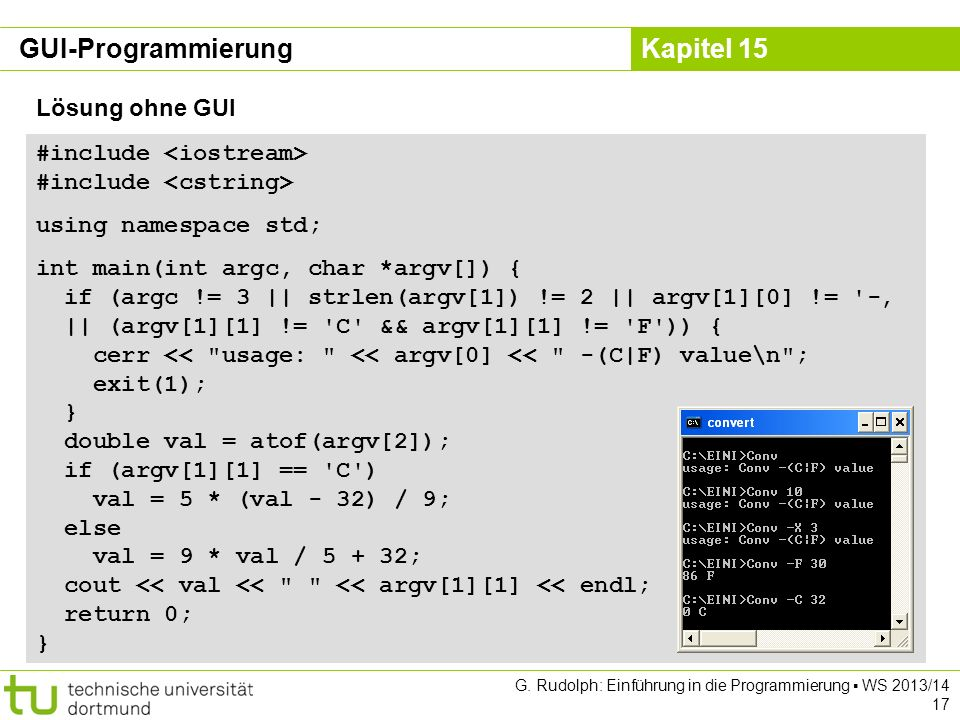 GUI-Programmierung Lösung ohne GUI #include <iostream>