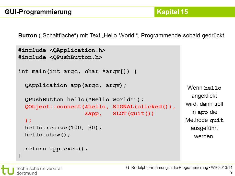 "GUI-Programmierung Button (""Schaltfläche ) mit Text ""Hello World! , Programmende sobald gedrückt. #include <QApplication.h>"