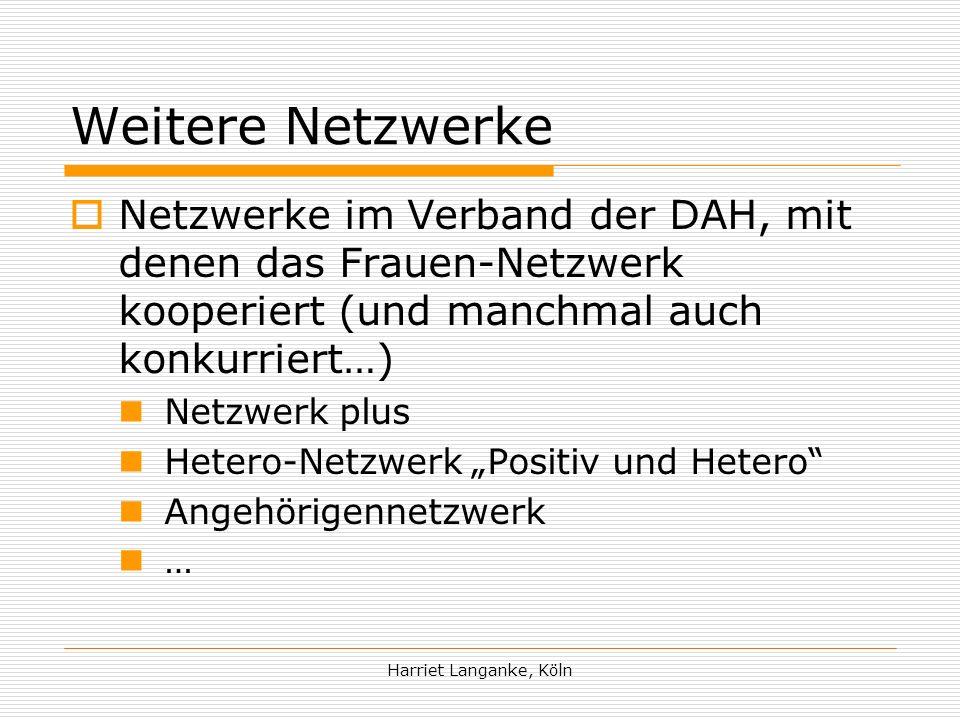 Weitere Netzwerke Netzwerke im Verband der DAH, mit denen das Frauen-Netzwerk kooperiert (und manchmal auch konkurriert…)