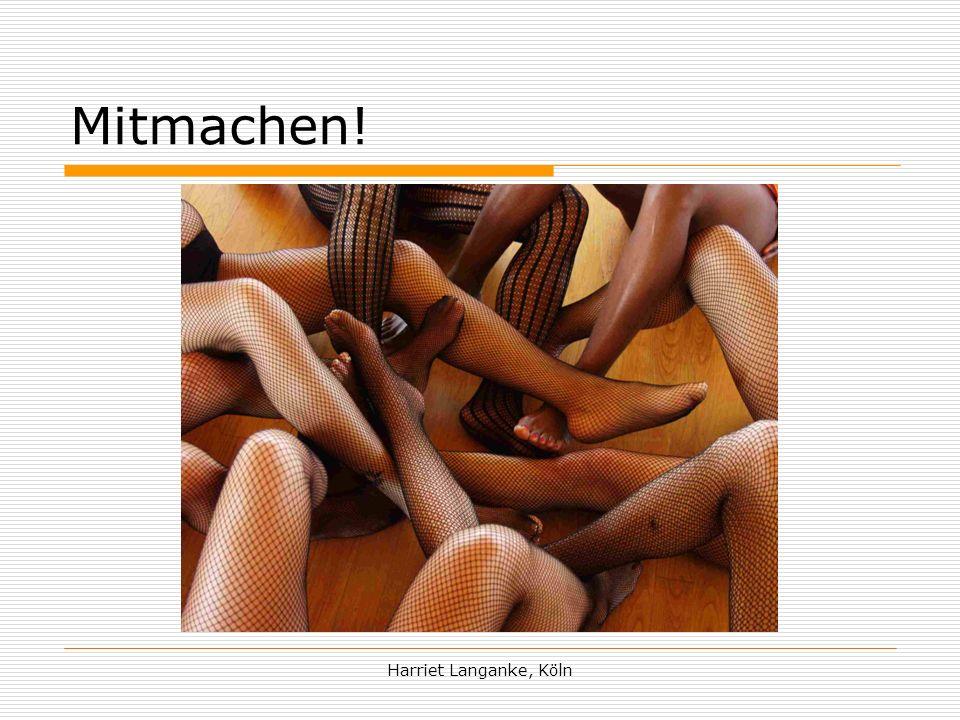 Mitmachen! Harriet Langanke, Köln