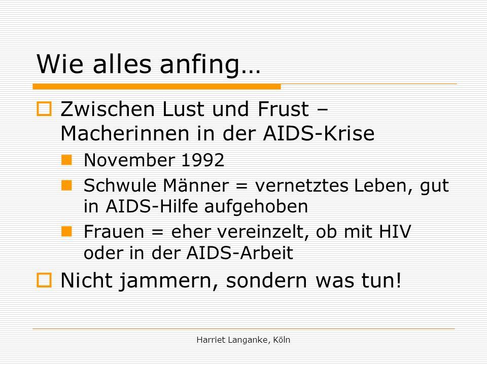 Wie alles anfing… Zwischen Lust und Frust – Macherinnen in der AIDS-Krise. November 1992.