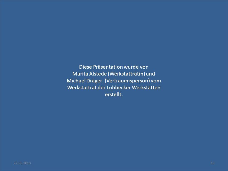 Diese Präsentation wurde von Marita Alstede (Werkstatträtin) und Michael Dräger (Vertrauensperson) vom Werkstattrat der Lübbecker Werkstätten erstellt.