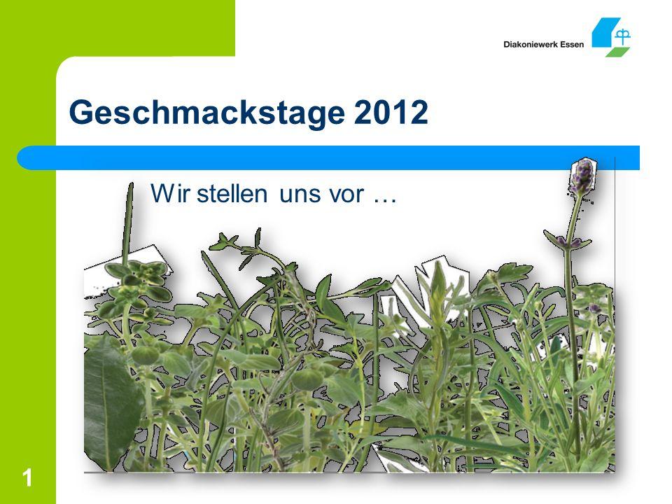 Geschmackstage 2012 Wir stellen uns vor …