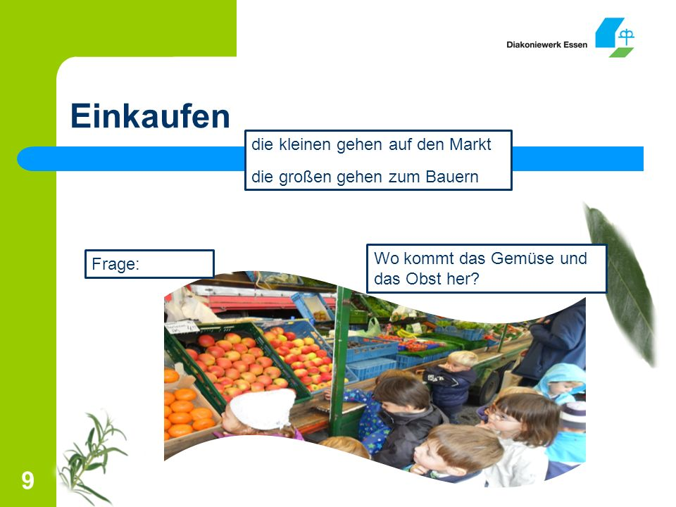 Einkaufen die kleinen gehen auf den Markt die großen gehen zum Bauern