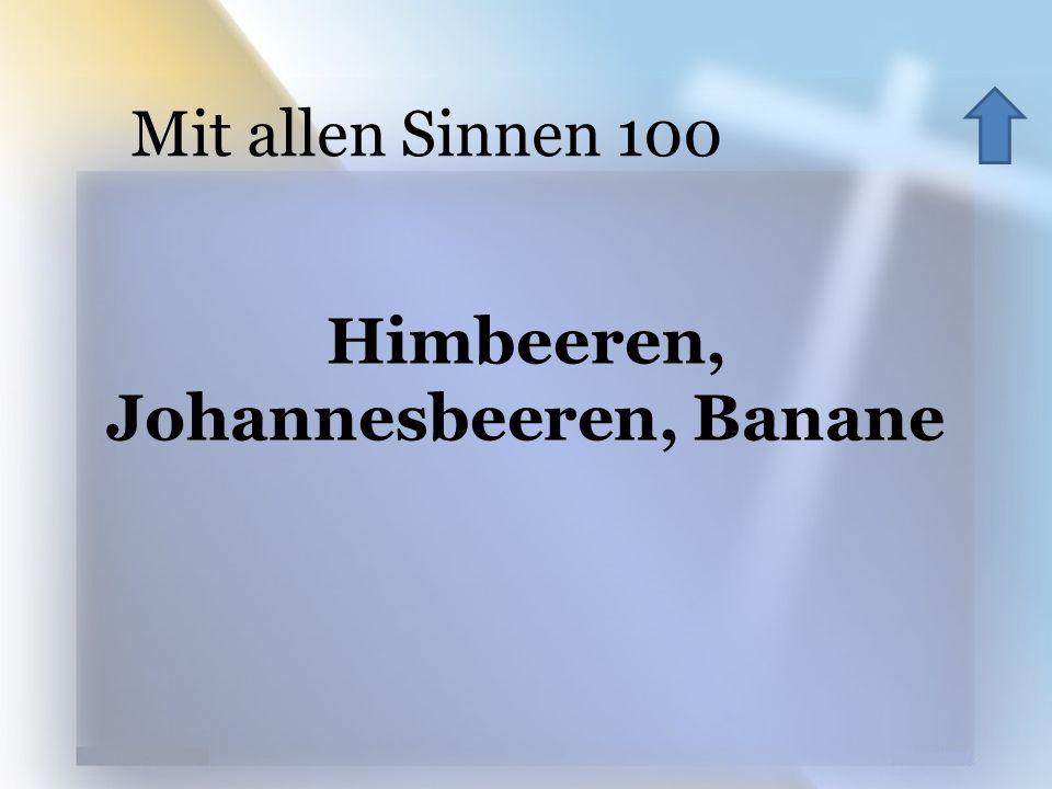 Himbeeren, Johannesbeeren, Banane