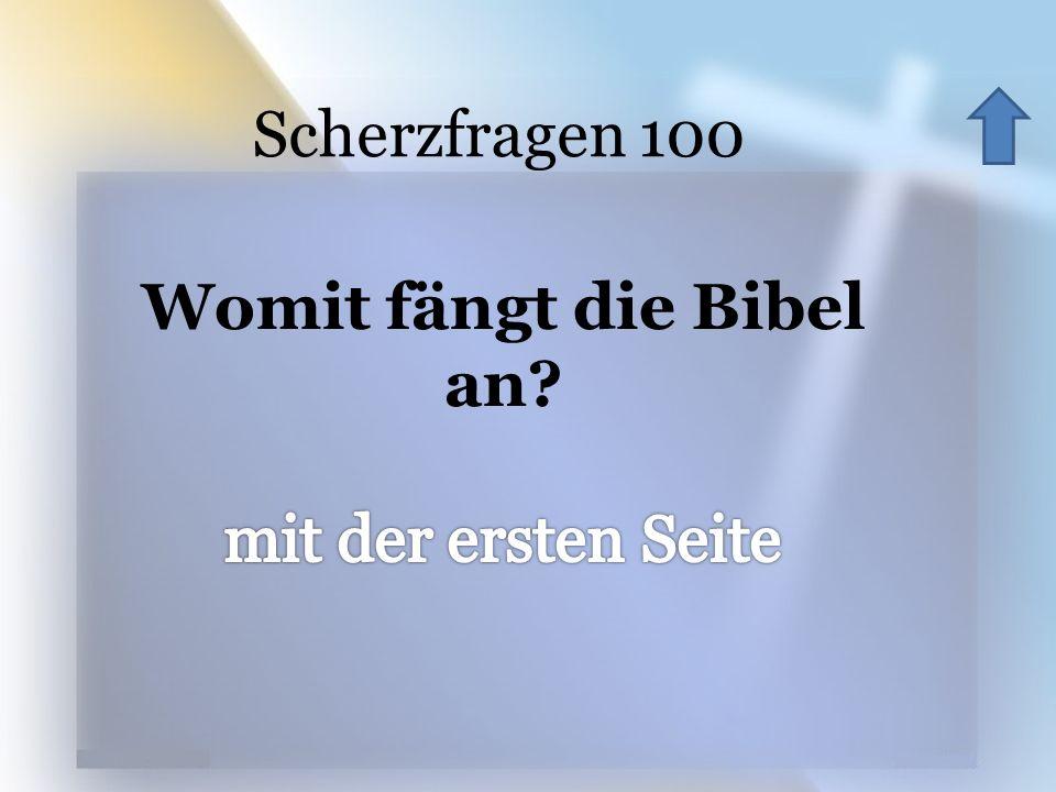 Womit fängt die Bibel an
