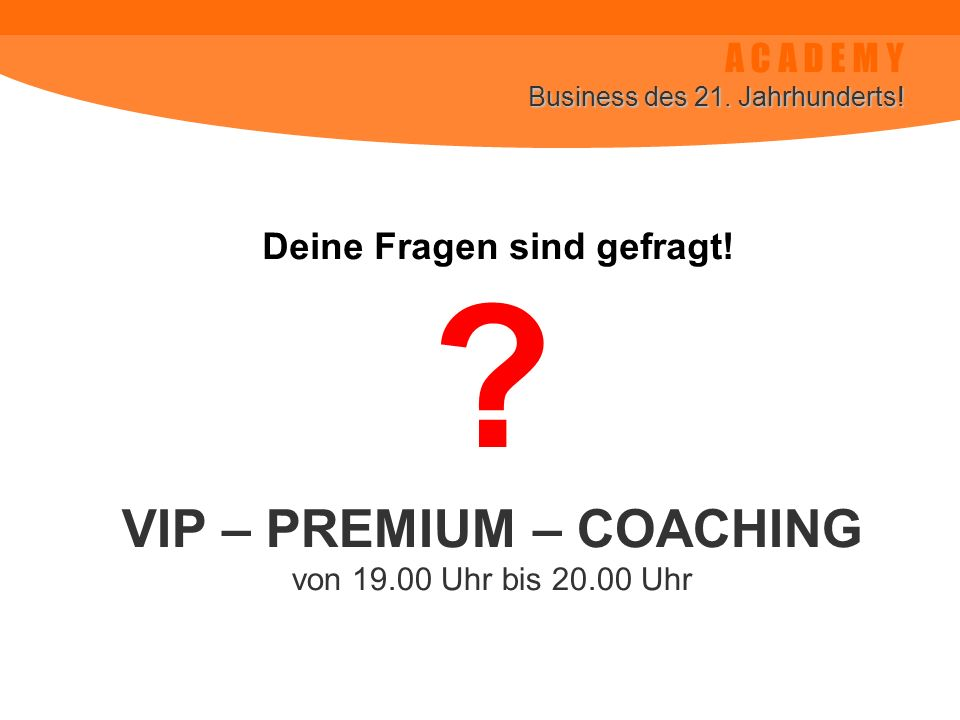 Deine Fragen sind gefragt! VIP – PREMIUM – COACHING