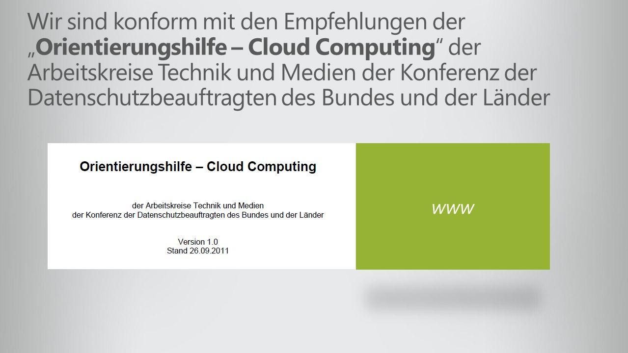 """Wir sind konform mit den Empfehlungen der """"Orientierungshilfe – Cloud Computing der Arbeitskreise Technik und Medien der Konferenz der Datenschutzbeauftragten des Bundes und der Länder"""
