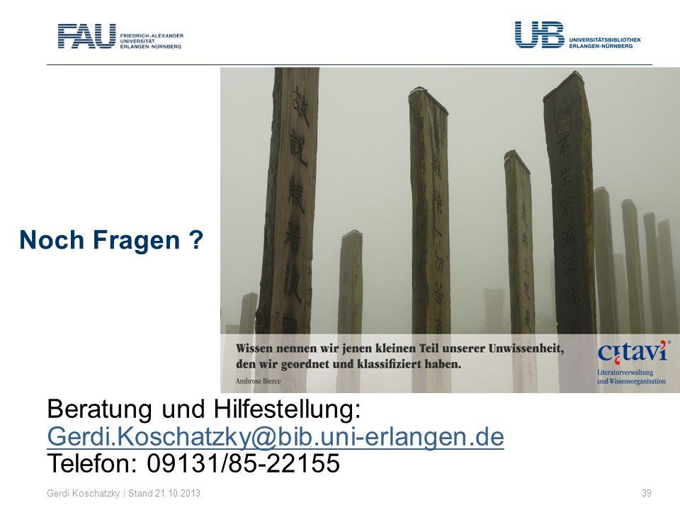 Beratung und Hilfestellung: Gerdi.Koschatzky@bib.uni-erlangen.de