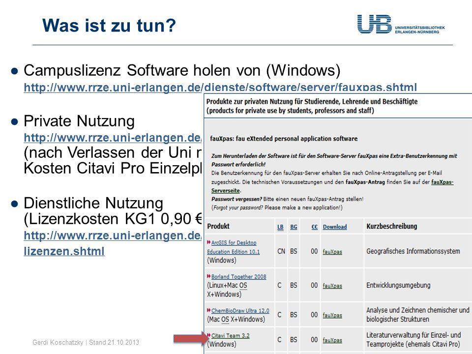 Was ist zu tun Campuslizenz Software holen von (Windows) http://www.rrze.uni-erlangen.de/dienste/software/server/fauxpas.shtml.