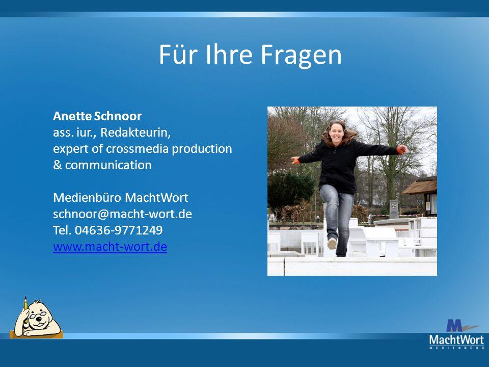Für Ihre Fragen Anette Schnoor ass. iur., Redakteurin,
