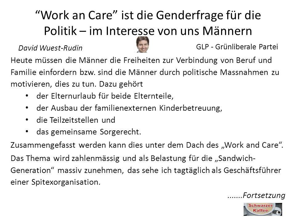 Work an Care ist die Genderfrage für die Politik – im Interesse von uns Männern