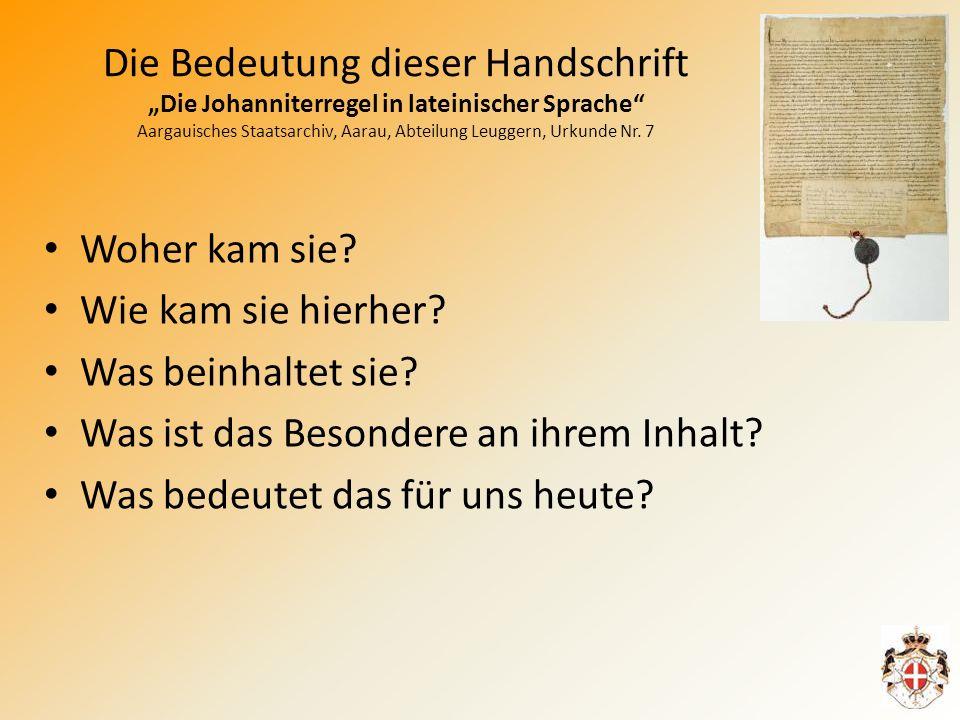 """Die Bedeutung dieser Handschrift """"Die Johanniterregel in lateinischer Sprache Aargauisches Staatsarchiv, Aarau, Abteilung Leuggern, Urkunde Nr. 7"""