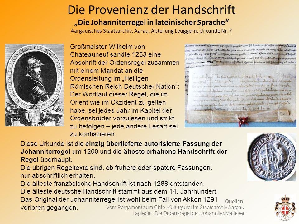"""Die Provenienz der Handschrift """"Die Johanniterregel in lateinischer Sprache Aargauisches Staatsarchiv, Aarau, Abteilung Leuggern, Urkunde Nr. 7"""