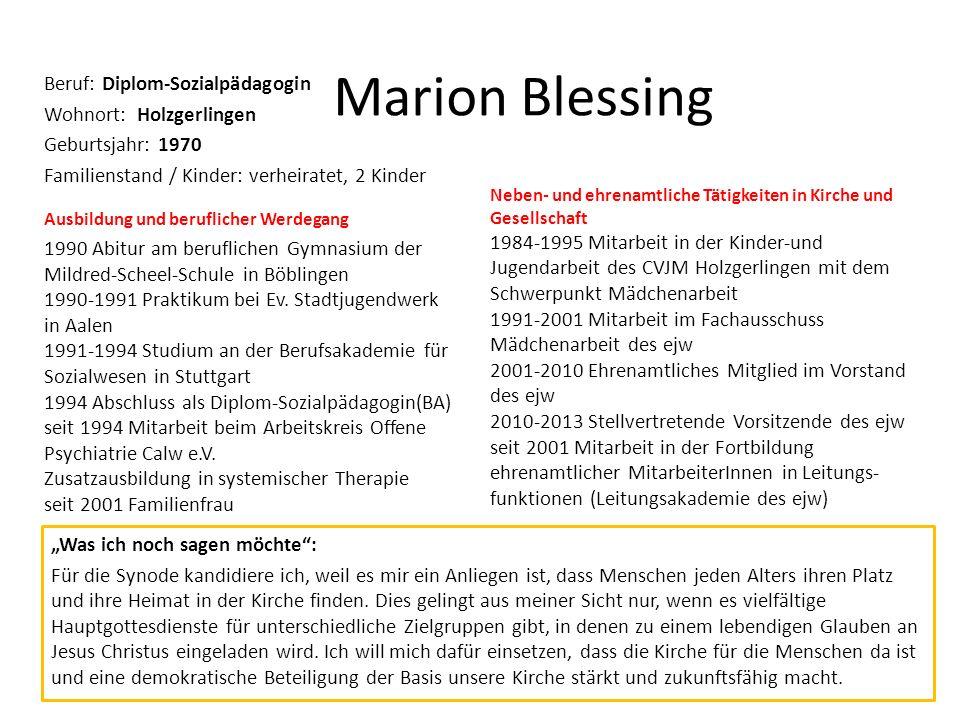 Marion Blessing Beruf: Diplom-Sozialpädagogin Wohnort: Holzgerlingen