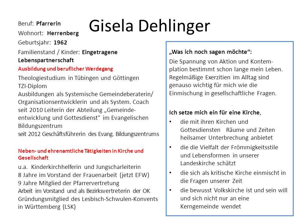 Gisela Dehlinger Beruf: Pfarrerin Wohnort: Herrenberg