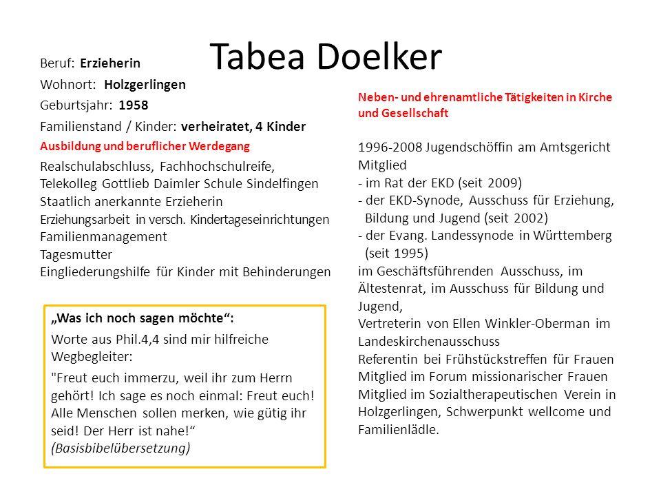 Tabea Doelker Beruf: Erzieherin Wohnort: Holzgerlingen