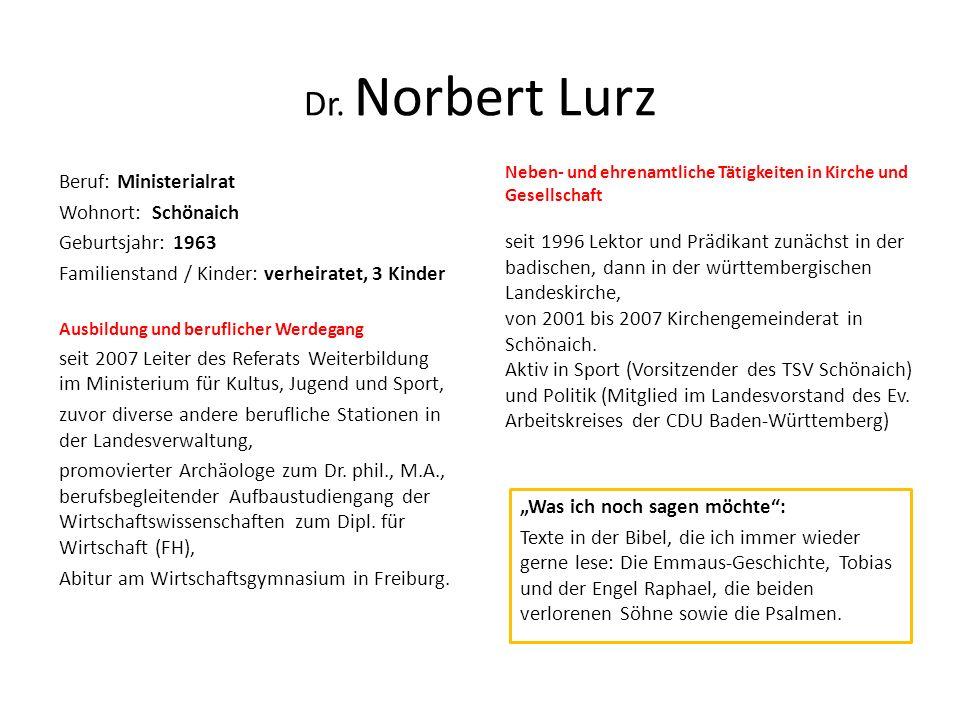 Dr. Norbert Lurz Beruf: Ministerialrat Wohnort: Schönaich