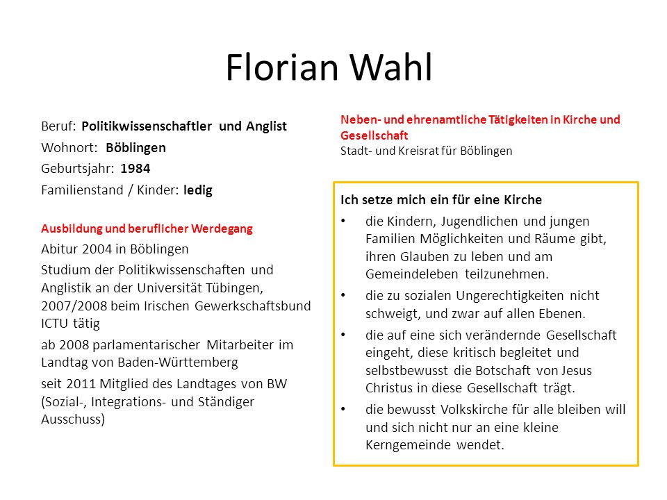 Florian Wahl Beruf: Politikwissenschaftler und Anglist
