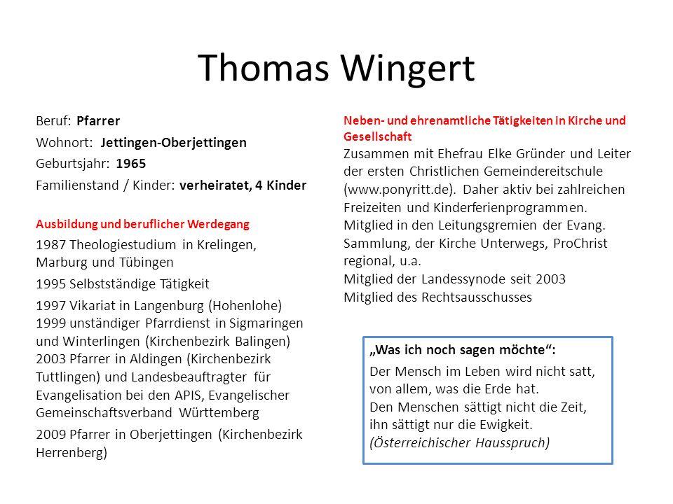 Thomas Wingert Beruf: Pfarrer Wohnort: Jettingen-Oberjettingen