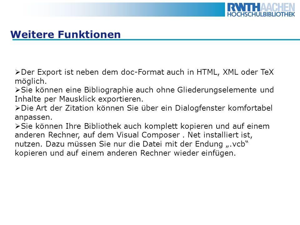Weitere Funktionen Der Export ist neben dem doc-Format auch in HTML, XML oder TeX möglich.