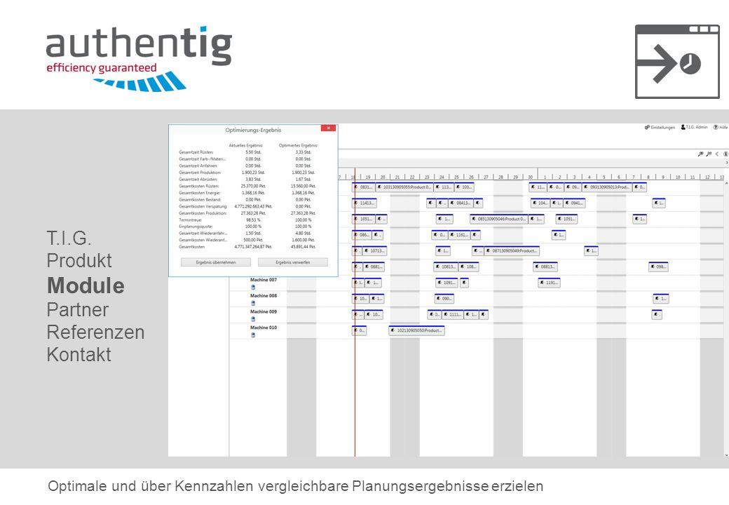 Module T.I.G. Produkt Partner Referenzen Kontakt