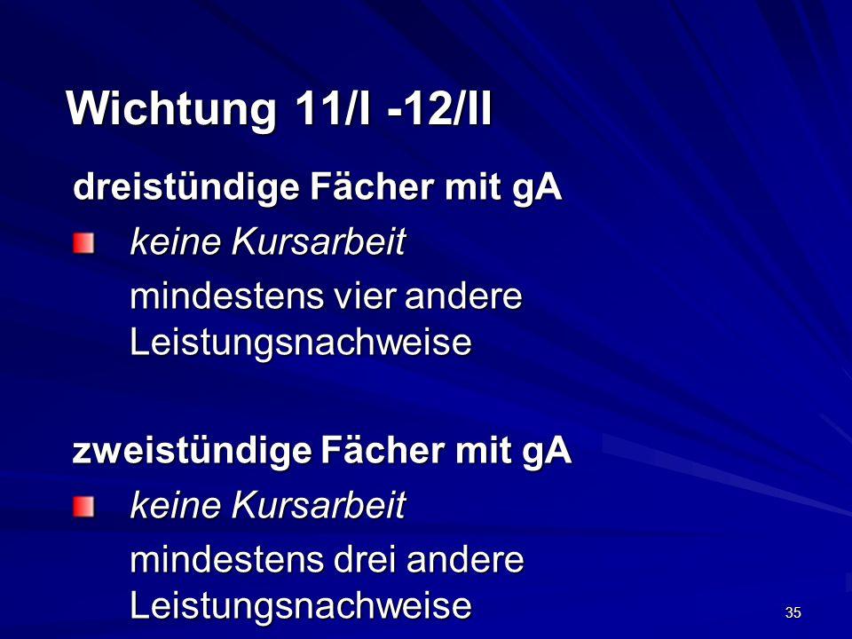 Wichtung 11/I -12/II dreistündige Fächer mit gA keine Kursarbeit