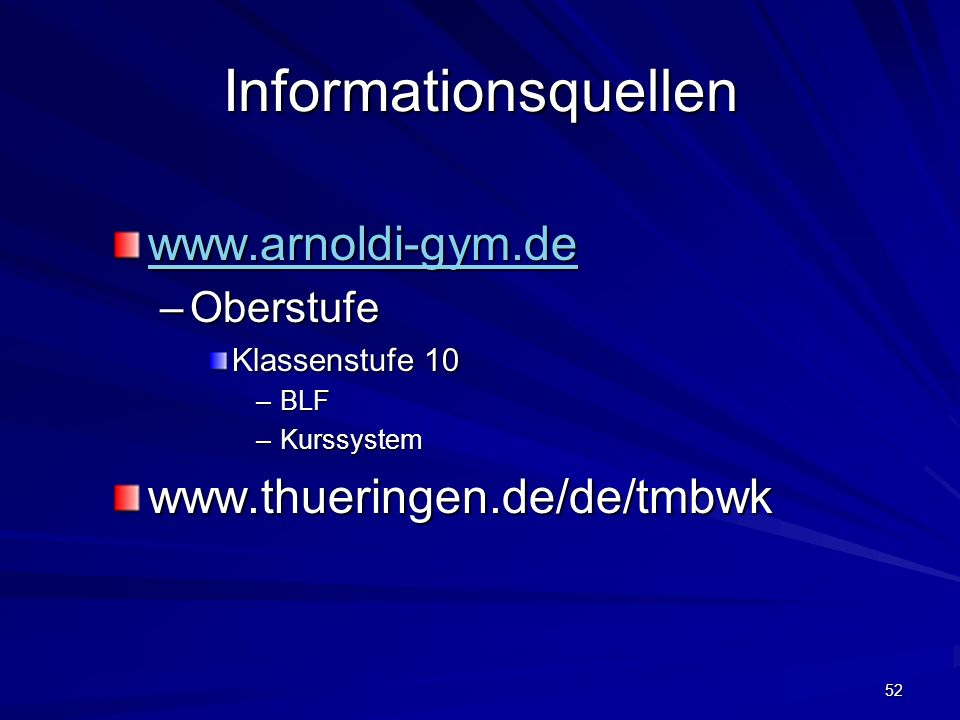 Informationsquellen www.arnoldi-gym.de www.thueringen.de/de/tmbwk