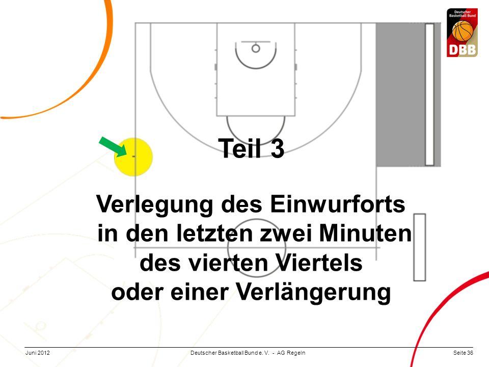 Teil 3 Verlegung des Einwurforts in den letzten zwei Minuten des vierten Viertels oder einer Verlängerung.