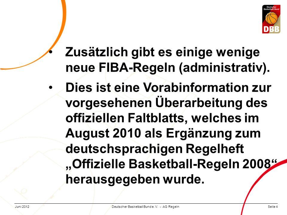 Zusätzlich gibt es einige wenige neue FIBA-Regeln (administrativ).