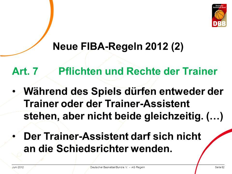 Neue FIBA-Regeln 2012 (2) Art. 7 Pflichten und Rechte der Trainer.