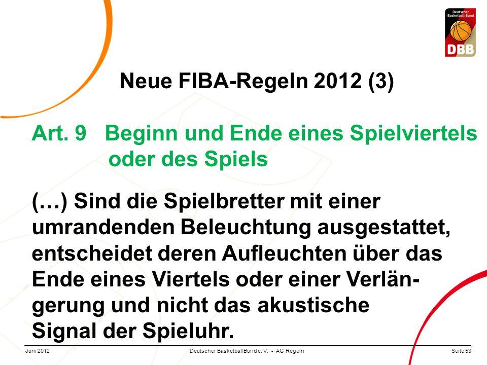 Neue FIBA-Regeln 2012 (3) Art. 9 Beginn und Ende eines Spielviertels oder des Spiels.