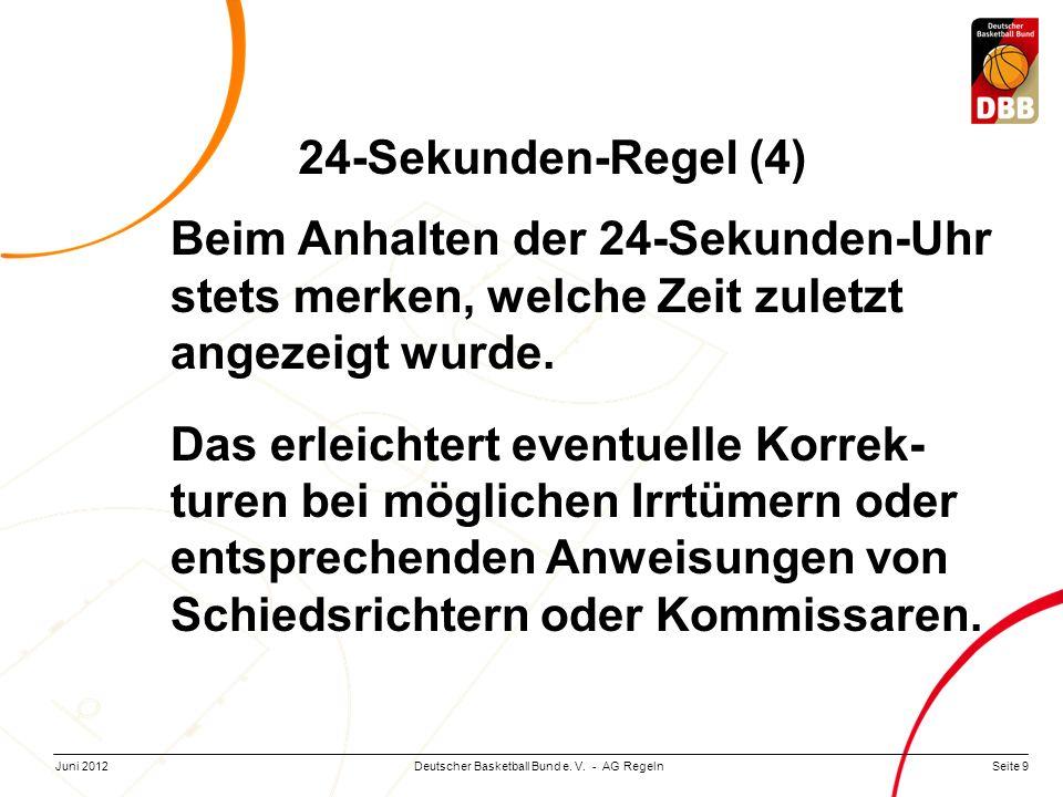 24-Sekunden-Regel (4) Beim Anhalten der 24-Sekunden-Uhr stets merken, welche Zeit zuletzt angezeigt wurde.