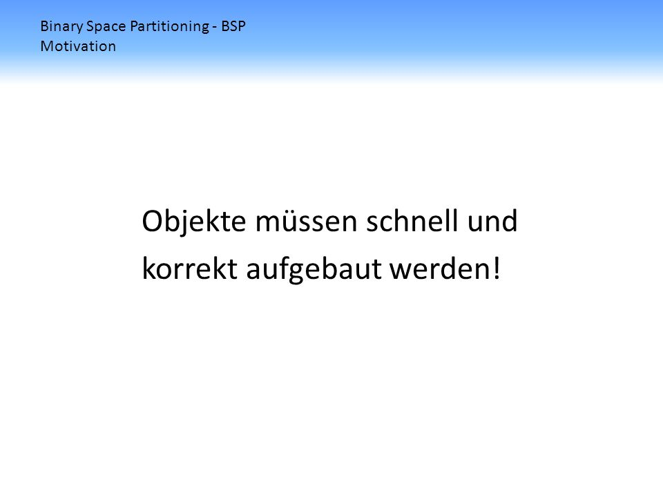 Binary Space Partitioning - BSP Motivation