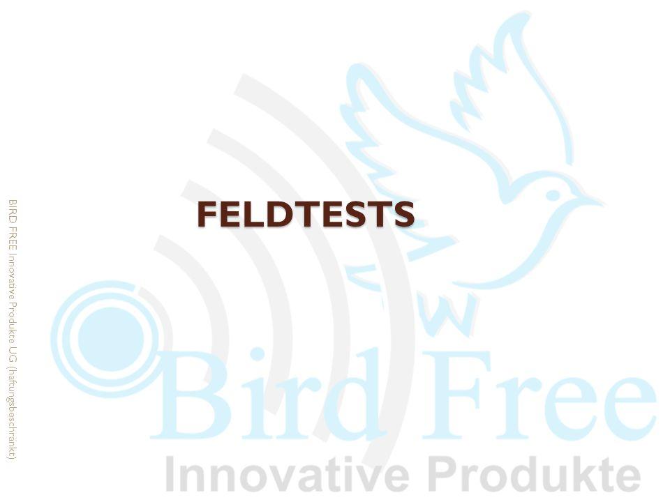 Feldtests BIRD FREE Innovative Produkte UG (haftungsbeschränkt)
