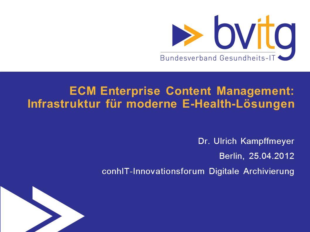 ECM Enterprise Content Management: Infrastruktur für moderne E-Health-Lösungen