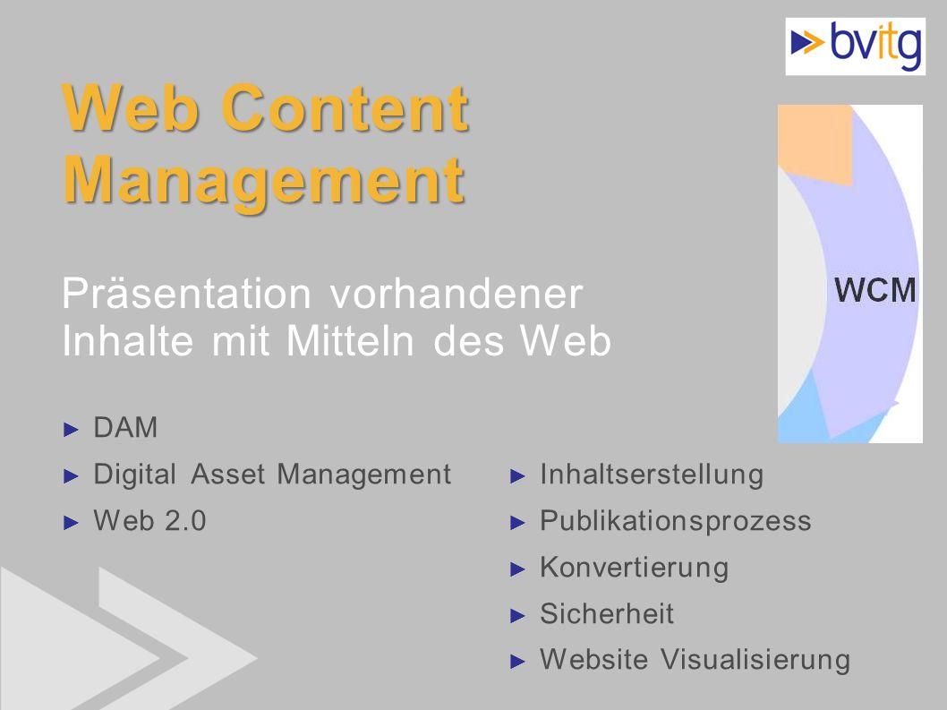 Web Content Management Präsentation vorhandener Inhalte mit Mitteln des Web