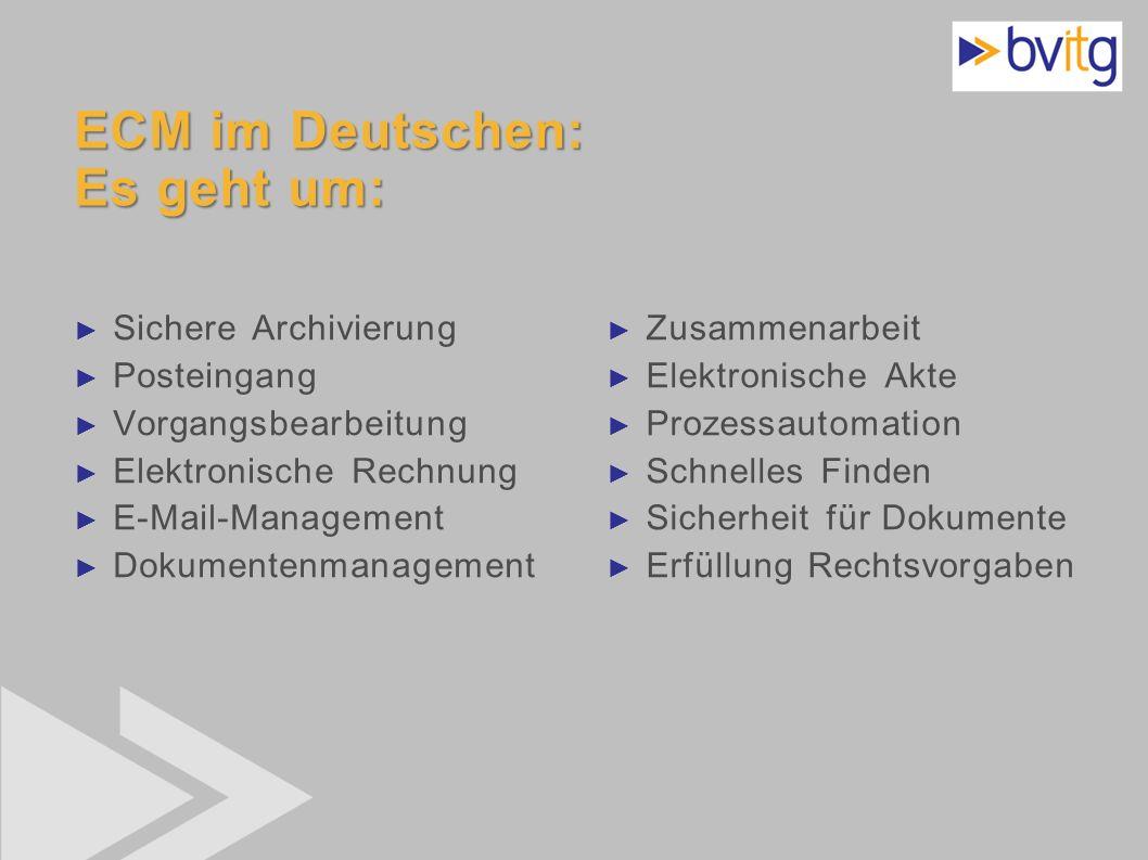 ECM im Deutschen: Es geht um: