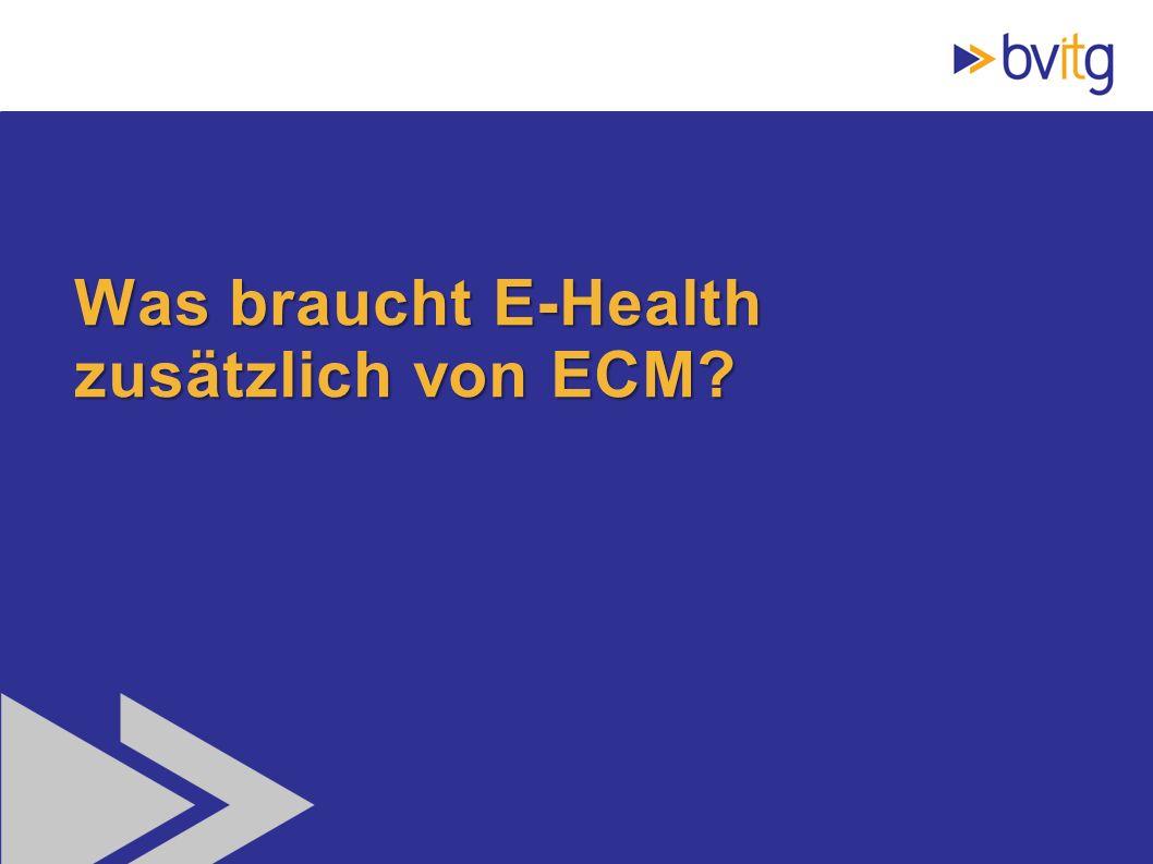 Was braucht E-Health zusätzlich von ECM