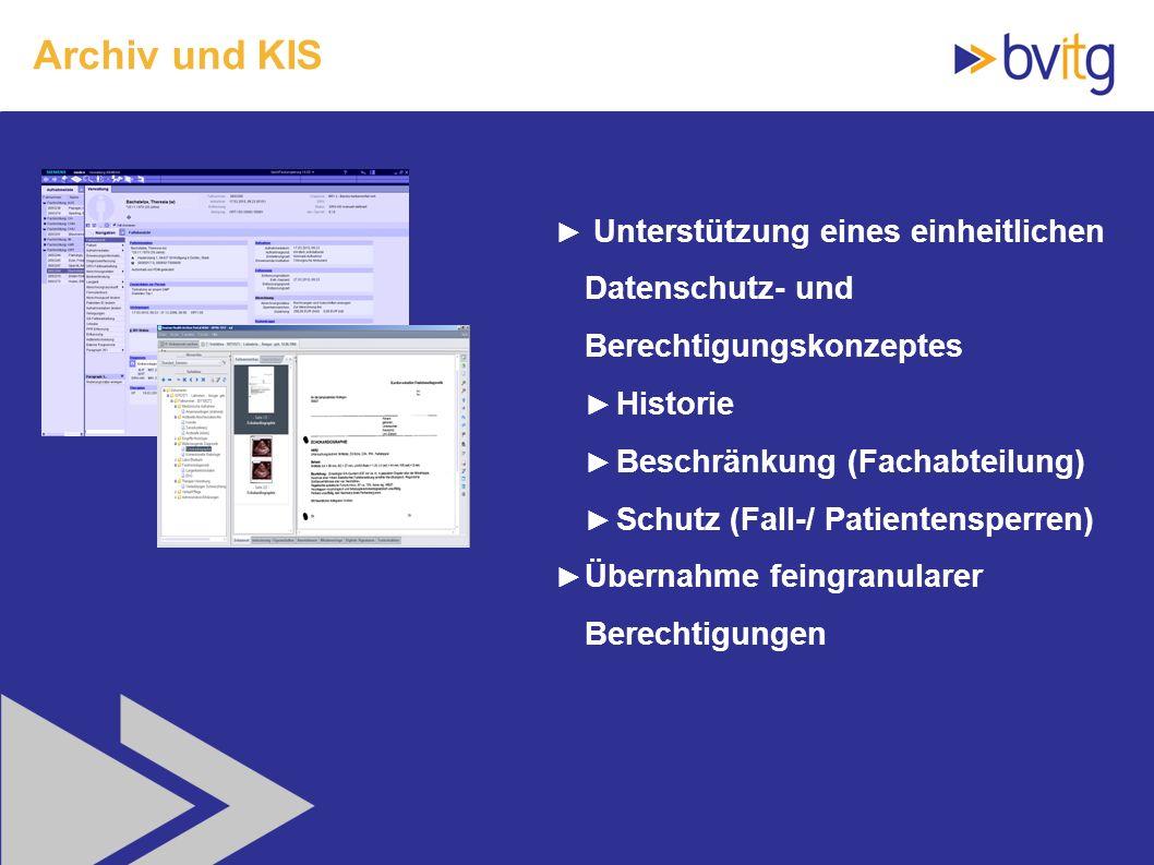 Archiv und KIS Unterstützung eines einheitlichen Datenschutz- und Berechtigungskonzeptes. Historie.